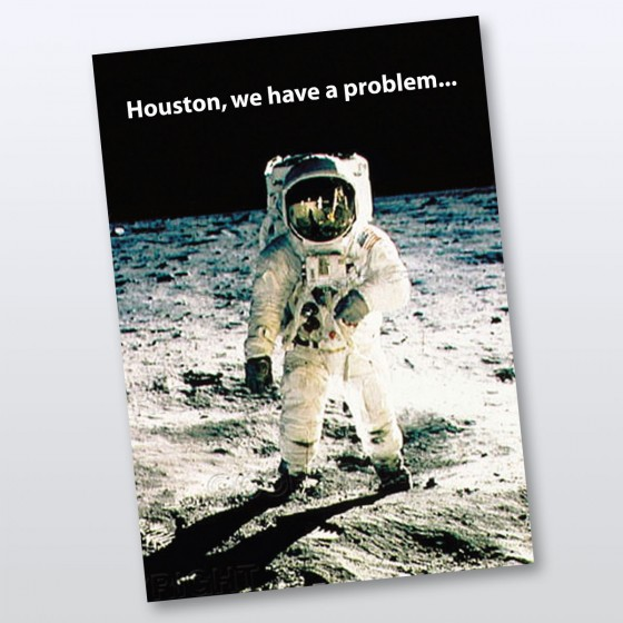 Houston, we have a problem...