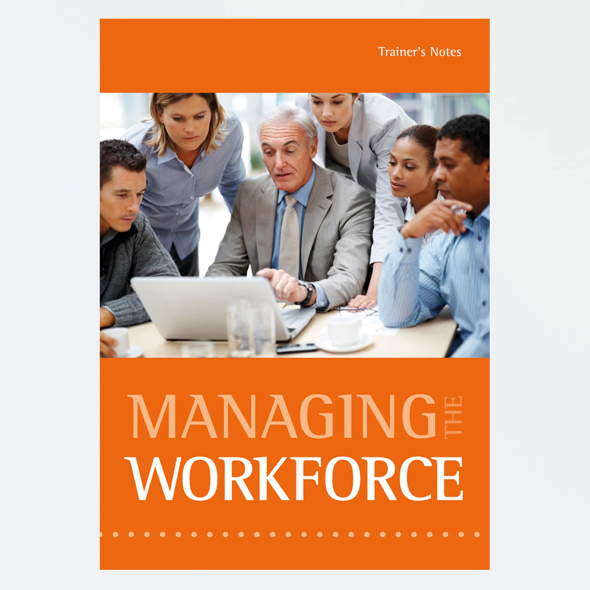 Managing the Workforce