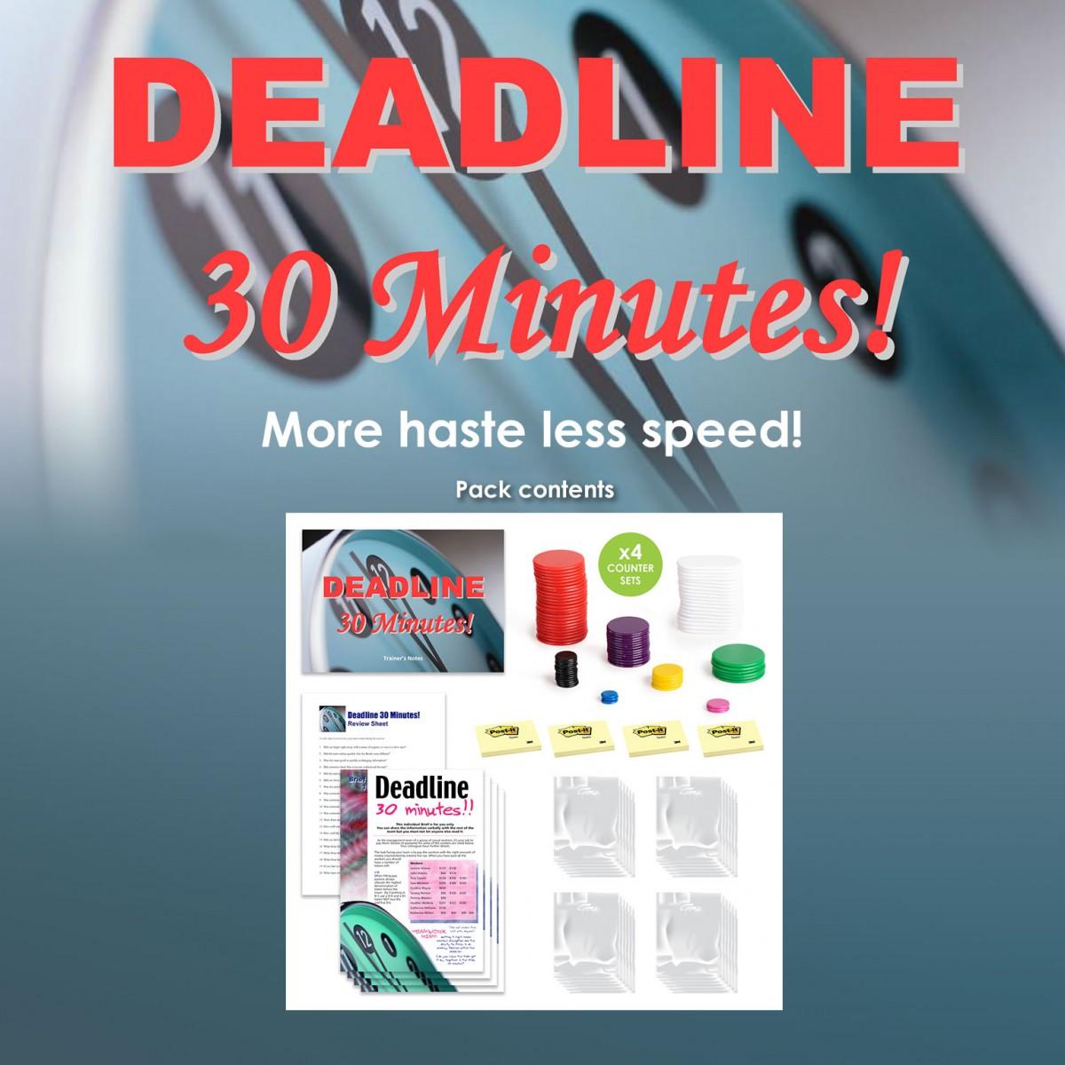 Deadline 30 minutes